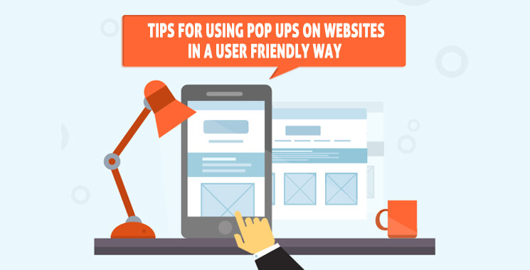 Use friendly pop-ups on websites